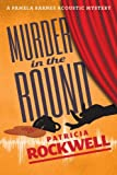 Murder in the Round (A Pamela Barnes Acoustic Mystery) by Patricia Rockwell