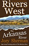 The Arkansas River (Rivers West Book 1)
