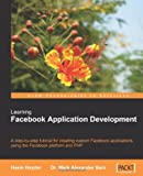 Learning Facebook Application Development: A step-by-step tutorial for creating custom Facebook applications using the Facebook platform and PHP