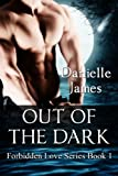 Out of the Dark (Forbidden Love Book 1)