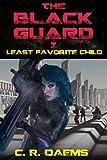 The Black Guard: Book I: Least Favorite Child (Black Guard Series 1)
