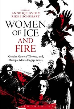 Livres Couvertures de Women of Ice and Fire: Gender, Game of Thrones, and Multiple Media Engagements