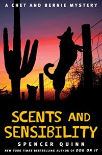 Scents and Sensibility: A Chet and Bernie Mystery (The Chet and Bernie Mystery Series)