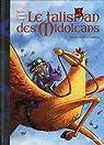Le talisman de Midolcans, tome 2 : Monsieur Kelinto