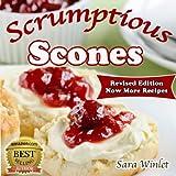 Scones (Scrumptious Scones, Simply the Best Scone Recipes)