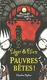 Edgar et Ellen, Tome 1 : Pauvres bêtes !