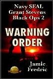 Warning Order (Navy SEAL Grant Stevens Book 2)