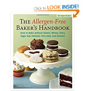 The Allergen-Free Baker's Handbook: How to Bake without Gluten, Wheat, Dairy, Eggs, Soy, Peanuts, Tree Nuts, or Sesame