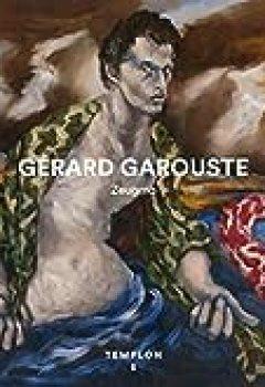 Livres Couvertures de Gérard Garouste, Catalogue D'exposition à La Galerie Templon 2018