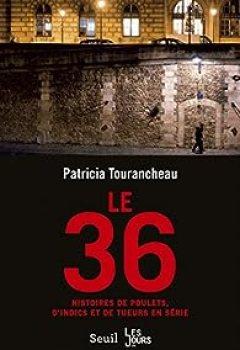 Livres Couvertures de Le 36. Histoires De Poulets, D'indics Et De Tueurs En Série
