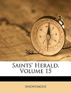 Saints Herald Volume 15 Anonymous 9781175936677