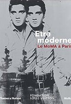 Livres Couvertures de Etre Moderne : Le Moma à Paris
