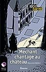 Méchant chantage au château: Récits Express, des histoires pour les 10 à 13 ans