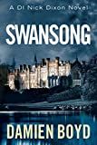 Swansong (The DI Nick Dixon Crime Series Book 4)
