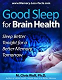 Good Sleep for Brain Health:   Sleep Better Tonight for a Better Memory Tomorrow