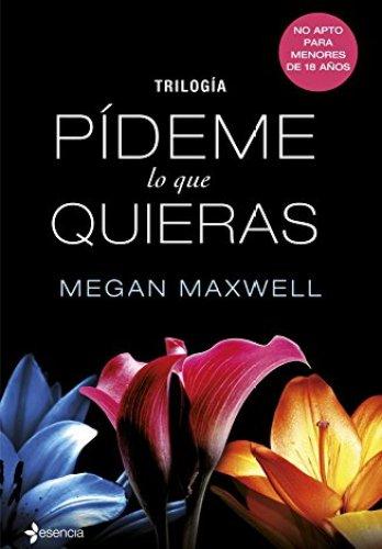 Trilogía Pídeme lo que quieras de Megan Maxwell