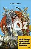 Le cycle d'oz : Volume 1, La magicien d'Oz ; Le merveilleux pays d'Oz