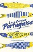 La Cuisine Portugaise: Entre tradition et modernité