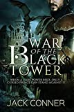 War of the Black Tower: Part One of an Epic Fantasy Series: Cursed by the Dark Lord (The War of the Black Tower Trilogy Book 1)