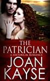 The Patrician: An Historical Romance (The Patrician Series Book 1)