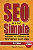SEO Made Simple (3rd Edition): Search Engine Optimization Strategies for Dominating the World's Largest Search Engine (SEO Made Simple - Search Engine Optimization)