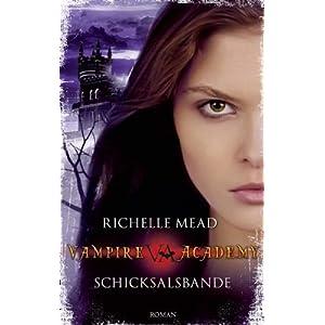 Vampire Academy 6: Schicksalsbande