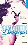 Reckless & Real, tome 1 : Something Dangerous