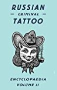 Russian Criminal Tattoo Encyclopedia, volume II
