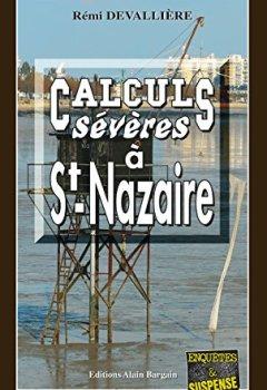 Livres Couvertures de Calculs sévères à Saint-Nazaire: Un polar à l'humour noir (Enquêtes & Suspense)