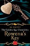 Rowena's Key: HarperImpulse Fantasy Romance Novella (The Golden Key Chronicles, Book 1)