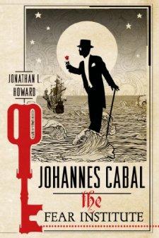 Johannes Cabal: The Fear Institute (Johannes Cabal Novels) by Jonathan L. Howard| wearewordnerds.com