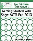 Getting Started With Sage ACT! Pro 2013