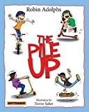 The Pile Up (Children's Picture Book)