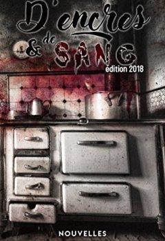 Livres Couvertures de D'Encres et de Sang -  Recueil de Nouvelles: Édition 2018