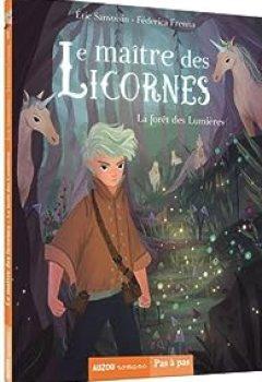 Livres Couvertures de Le Maître Des Licornes. Tome 1, La Forêt Des Lumières