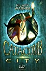 Catacomb City, tome 1