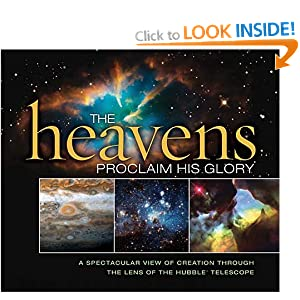 """The Heavens proclaim  His glory. A spectacular view of creation through the lens of the Hubble telescope"""