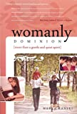 Womanly Dominion: More Than A Gentle and Quiet Spirit