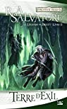 Les Royaumes Oubliés - La Légende de Drizzt, tome 2 : Terre d'exil
