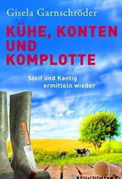 Buchdeckel von Kühe, Konten und Komplotte: Steif und Kantig ermitteln wieder (Ein-Steif-und-Kantig-Krimi 2)