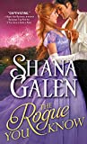 The Rogue You Know (Covent Garden Cubs) by Shana Galen