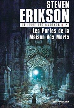Livres Couvertures de Le Livre des Martyrs, Tome 2 : Les Portes de la Maison des Morts