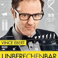 Unberechenbar : warum das Leben zu komplex ist, um es perfekt zu planen / Vince Ebert