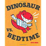 Dinosaur vs. Bedtime, by Bob Shea