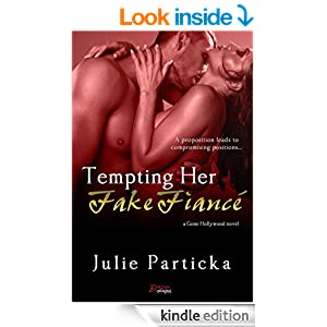 Tempting Her Fake Fiancé (a Gone Hollywood novel) (Entangled Brazen)