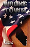 Wrong Town: A Mark Landry Novel
