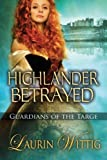 Highlander Betrayed (Guardians of the Targe)