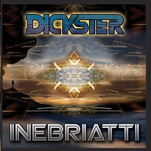 Dickster-Inebriatti-CD-FLAC-2015-PsyCZ Download