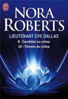 Livres Couvertures de Lieutenant Eve Dallas : Tome 9, Candidat au crime ; Tome 10, Témoin du crime