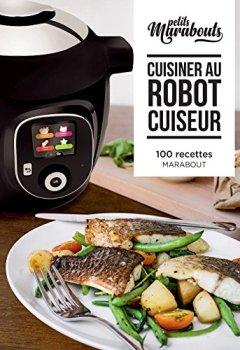 Livres Couvertures de Les petits Marabout : Cuisiner au robot cuiseur